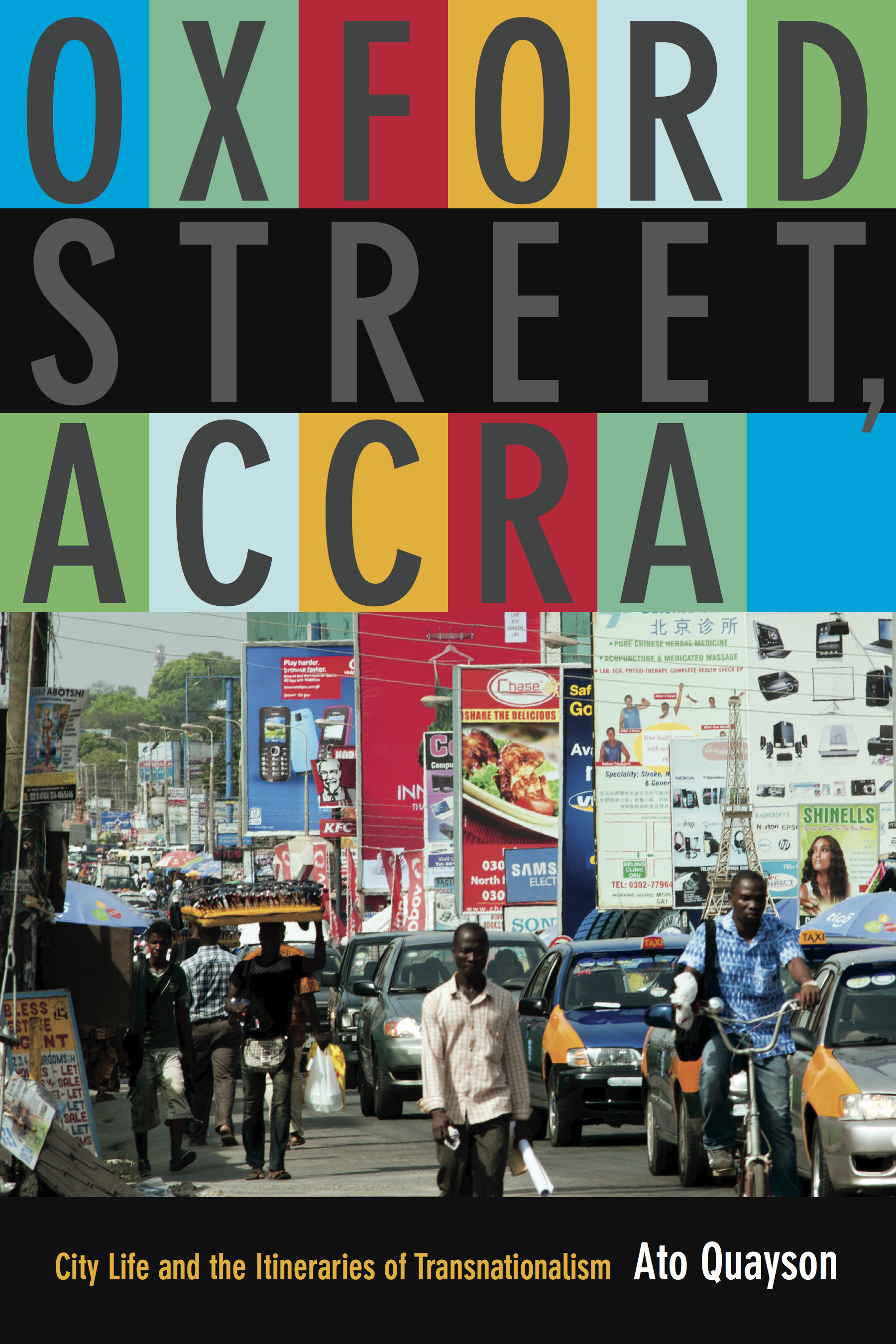 "Book Cover for Prof. Ato Quayson's ""Oxford Street: City Life and the Itineraries of Transnationalism"""